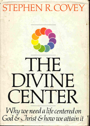 The Divine Center  by  Stephen R. Covey