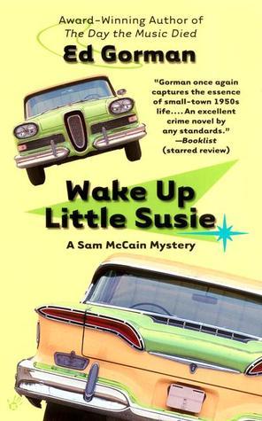 Wake Up Little Susie (Sam McCain, #2) Ed Gorman