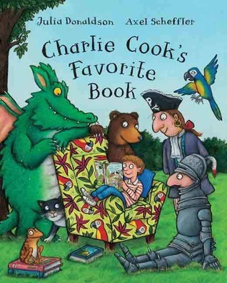 Charlie Cooks Favorite Book  by  Julia Donaldson