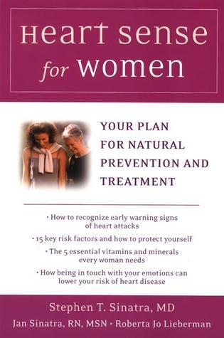 Heart Sense for Women: Your Plan for Natural Prevention and Treatment Stephen Sinatra