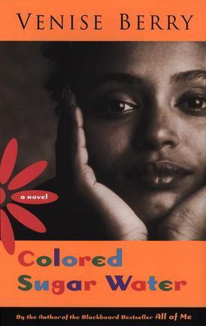 Colored Sugar Water: A Spiritual Tale Venise T. Berry