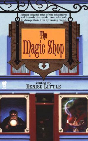 The Magic Shop  by  Denise Little