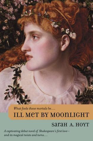 Ill Met  by  Moonlight (Shakespearean Fantasies, #1) by Sarah A. Hoyt