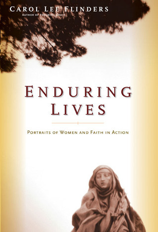 Enduring Lives: Portraits of Women and Faith in Action Carol Lee Flinders