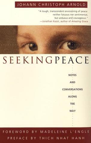 Seeking Peace  by  Johann Christoph Arnold