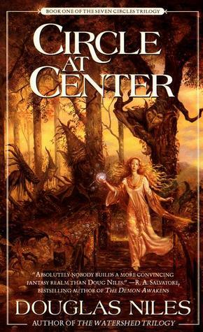 Circle at Center (Seven Circles Trilogy, #1) Douglas Niles