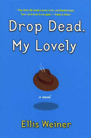 Drop Dead, My Lovely Ellis Weiner