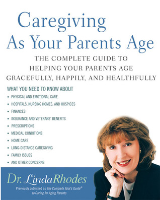 Caregiving as Your Parents Age  by  Linda Colvin Rhodes
