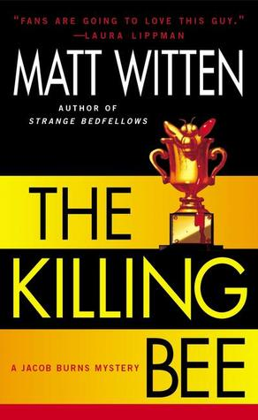 The Killing Bee (A Jacob Burns Mystery, #4)  by  Matt Witten