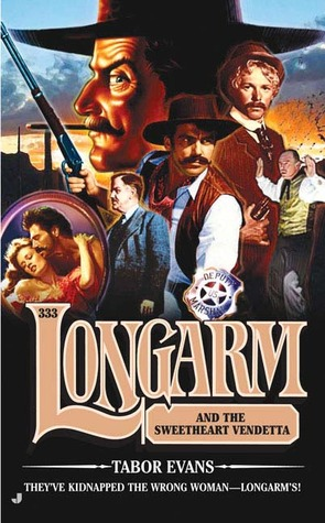 Longarm and the Sweetheart Vendetta (Longarm, #333)  by  Tabor Evans