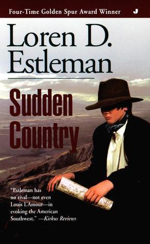Sudden Country  by  Loren D. Estleman