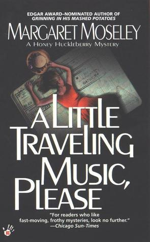 A Little Traveling Music, Please  by  Margaret Moseley