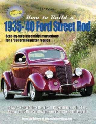 How to Build A 1935-1940 Ford St RodHP1493 Street Rodder Magazine