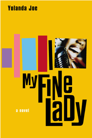 My Fine Lady: A Novel Yolanda Joe