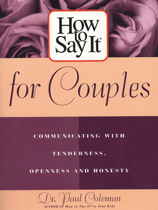How To Say It for Couples  by  Paul W. Coleman