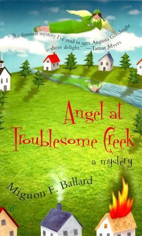 Angel At Troublesome Creek  (Augusta Goodnight #1)  by  Mignon F. Ballard