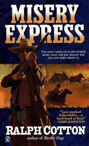 Misery Express  by  Ralph Cotton