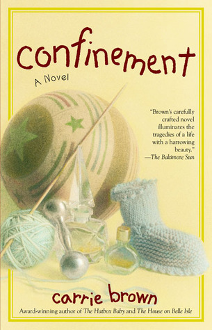 Confinement  by  Carrie Brown