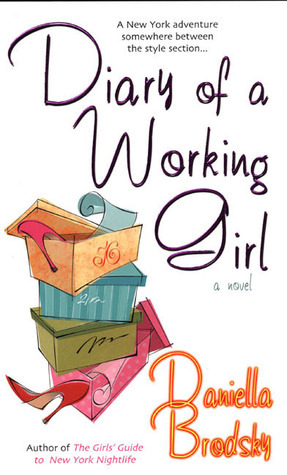 Diary of a Working Girl  by  Daniella Brodsky