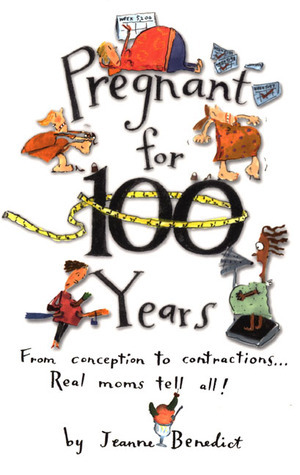 Pregnant for 100 Years  by  Jeanne Benedict