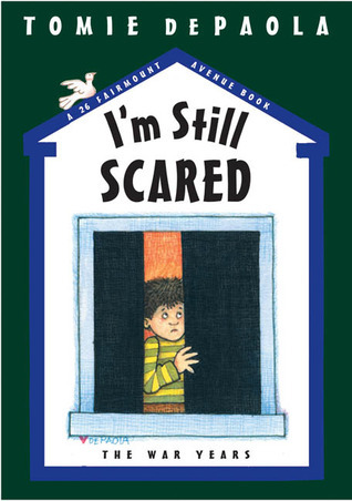 Im Still Scared: The War Years (26 Fairmount Avenue, #6) Tomie dePaola