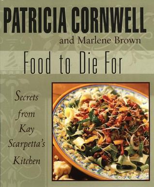 Food to Die For Patricia Cornwell