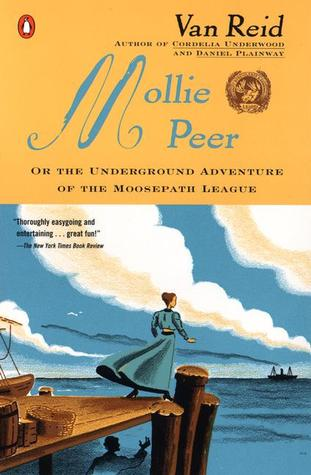 Mollie Peer: or, The Underground Adventure of the Moosepath League Van Reid