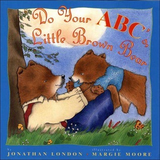 Do Your ABCs Little Brown Bear  by  Jonathan London