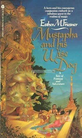 Mustapha and His Wise Dog (Twelve Kingdoms #1)  by  Esther M. Friesner