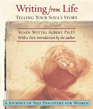 Writing from Life Susan Wittig Albert