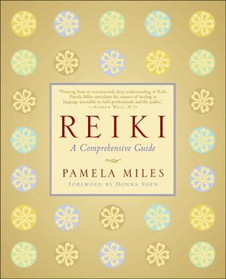 Reiki: A Comprehensive Guide  by  Pamela Miles