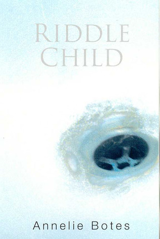Riddle Child: First Edition  by  Annelie Botes
