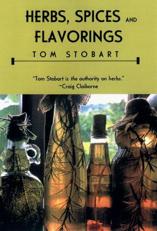 Herbs Spices and Flavorings: Revised and Updated Tom Stobart