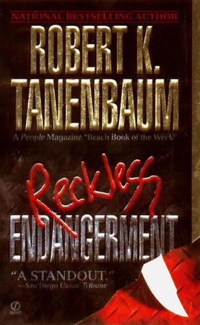 Reckless Endangerment (Butch Karp, #10)  by  Robert K. Tanenbaum
