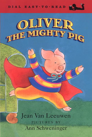 Oliver the Mighty Pig  by  Jean Van Leeuwen