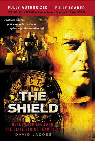 The Shield: Notes From The Barn: The Elite Strike Team Files David Jacobs