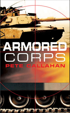 Armored Corps #1  by  Pete Callahan