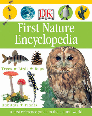 First Nature Encyclopedia  by  Caroline Bingham