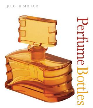 Perfume Bottles  by  Judith H. Miller