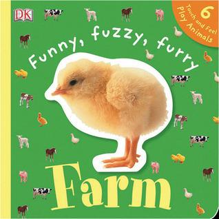 Funny, Fuzzy, Furry Farm  by  Dawn Sirett