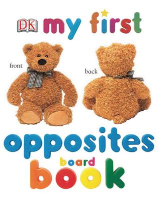 My First Opposites Board Book Nicola Deschamps