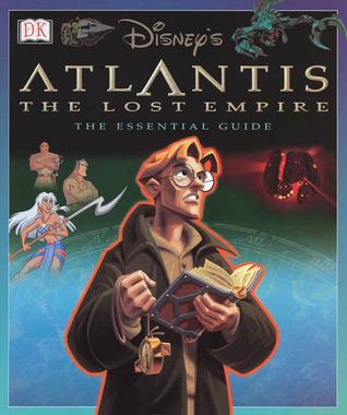 Disneys Atlantis: The Lost Empire Essential Guide David John