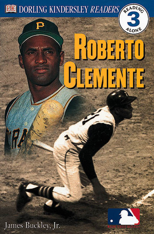 Roberto Clemente (DK Readers: Level 3: Reading Alone)  by  James Buckley Jr.