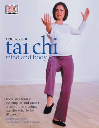 Tai Chi Mind and Body Tricia Yu