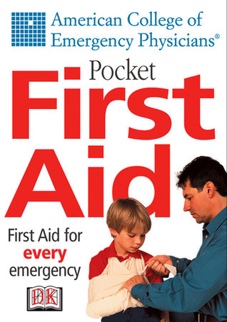Pocket First Aid: American College of Emergency Physicians  by  Jon R Krohmer
