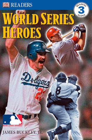 World Series Heroes  by  James Buckley Jr.