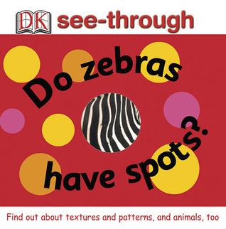 Do Zebras Have Spots?  by  Nicola Deschamps