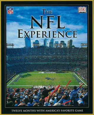 The Nfl Experience: Twelve Months With Americas Favorite Game  by  Phil Barber
