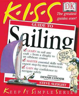 KISS Guide to Sailing  by  Steve Sleight