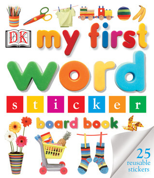 My First Word Sticker Board Book  by  DK Publishing